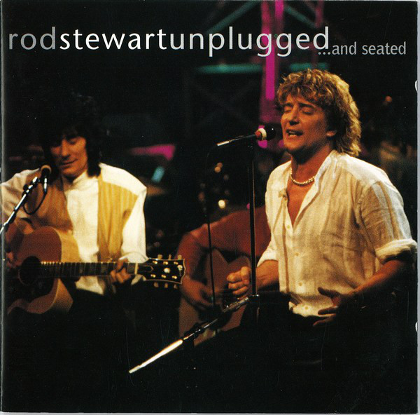 Stewart, Rod Unplugged And Seated
