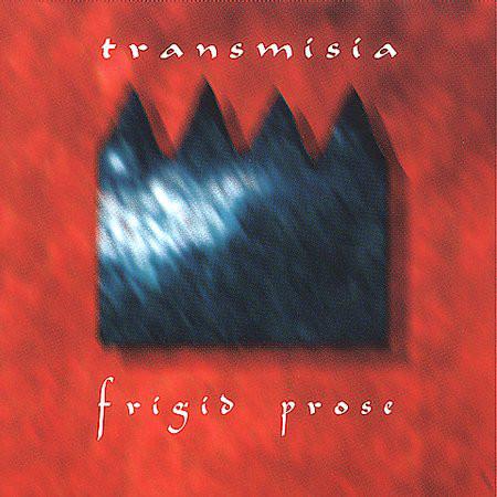 Transmisia Frigid Prose