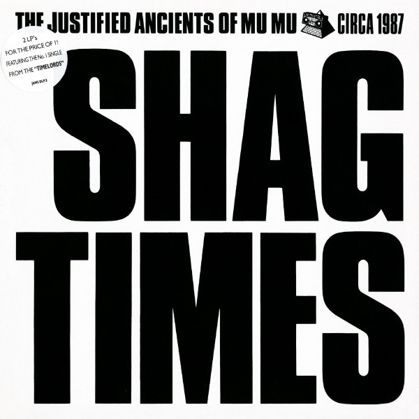 The Justified Ancients Of Mu Mu Shag Times Vinyl
