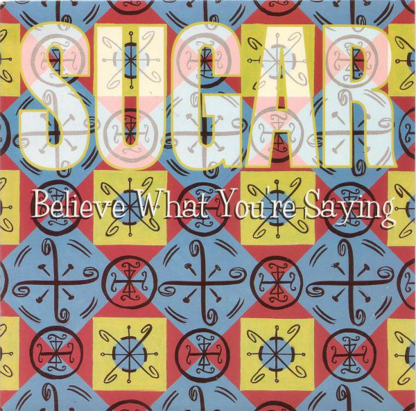 Sugar Believe What You're Saying Vinyl