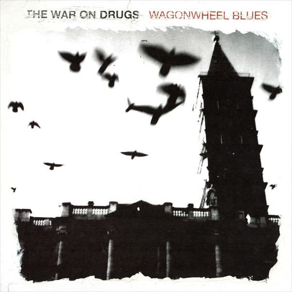 The War On Drugs Wagonwheel Blues