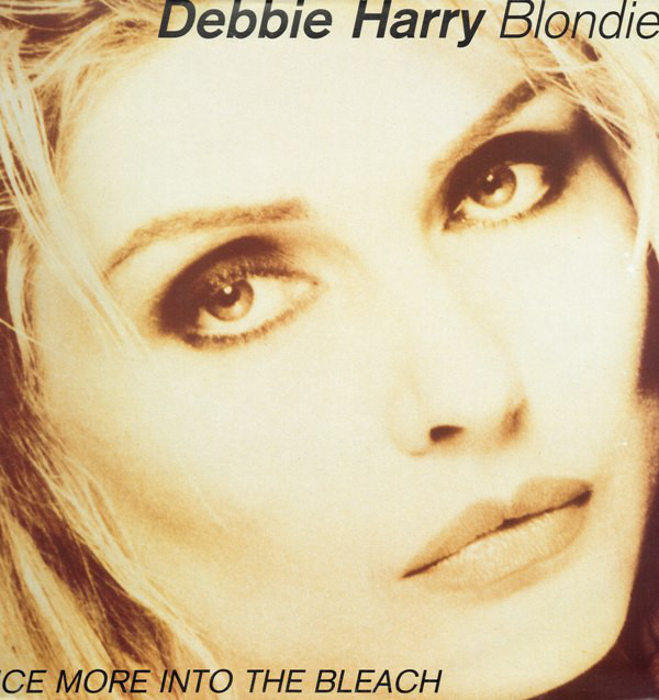 Harry, Debbie / Blondie Once More Into The Bleach