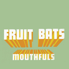 Fruit Bats Mouthfuls Vinyl