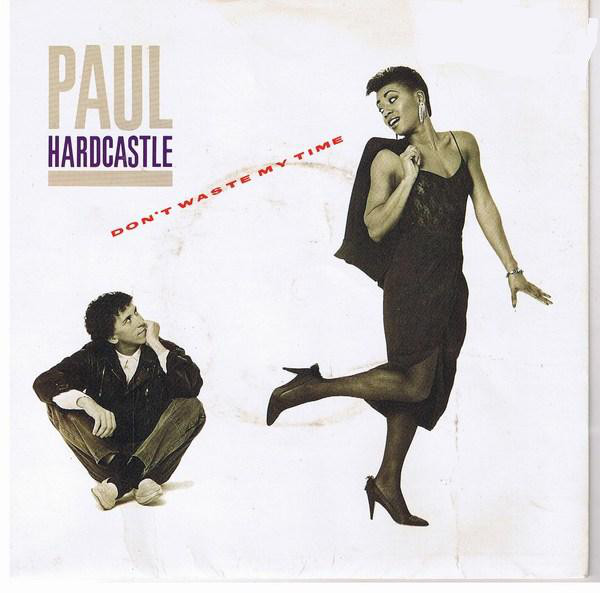 Hardcastle, Paul Don't Waste My Time Vinyl