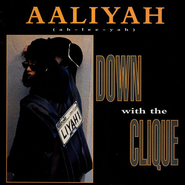 Aaliyah Down With The Clique