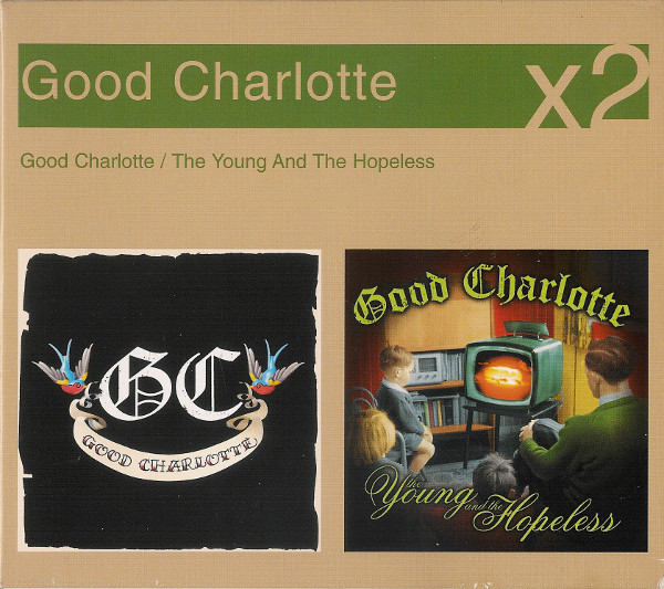 Good Charlotte  Good Charlotte / The Young And The Hopeless