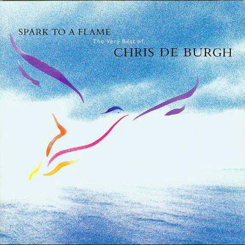De Burgh, Chris Spark To A Flame (The Very Best Of Chris De Burgh) CD