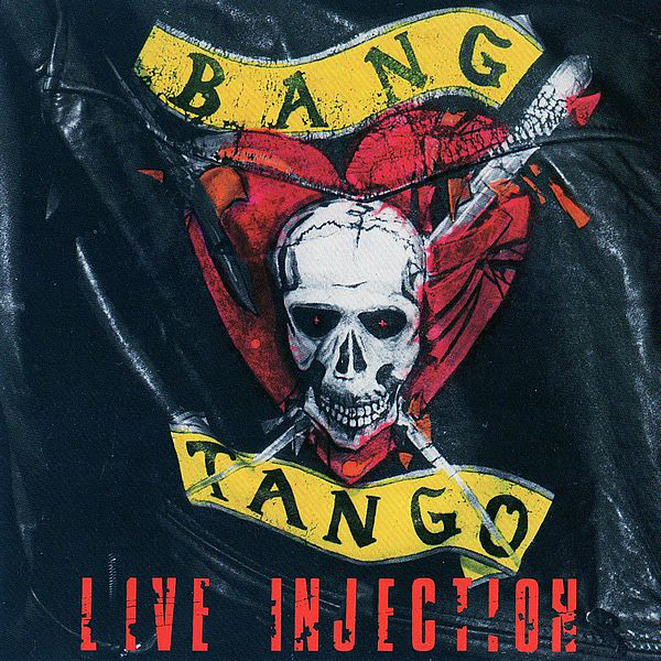 Bang Tango Live Injection