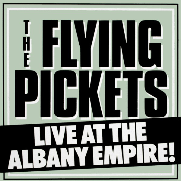 The Flying Pickets Live AT The Albany Empire