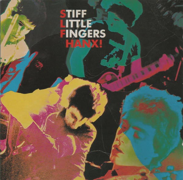 Stiff Little Fingers Hanx!