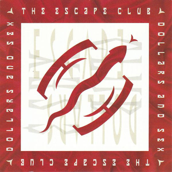 The Escape Club Dollars & Sex