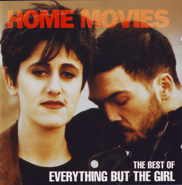 Everything But The Girl Home Movies - The Best Of Everything But The Girl