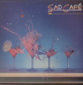 Sad Cafe Sad Cafe