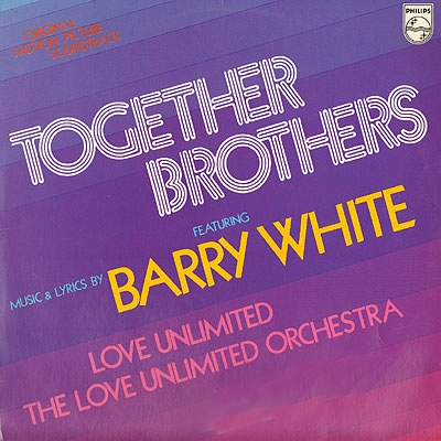 White, Barry - Love Unlimited - The Love Unlimited Orchestra Together Brothers