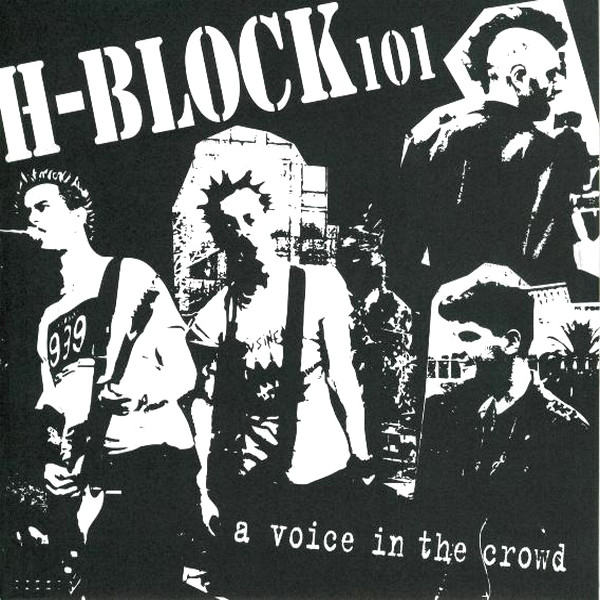 H-Block 101 A Voice In The Crowd