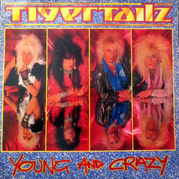 Tigertailz Young And Crazy