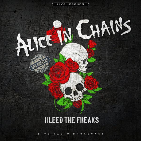 Alice In Chains Bleed The Freaks (Live Radio Broadcast) Vinyl