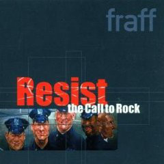 Fraff Resist The Call To Rock CD