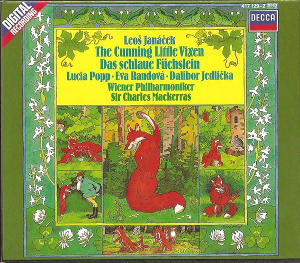 Janacek - Lucia Popp, Eva Randová, Dalibor Jedlička, Wiener Philharmoniker, Charles Mackerras The Cunning Little Vixen (Das Schlaue Füchslein)