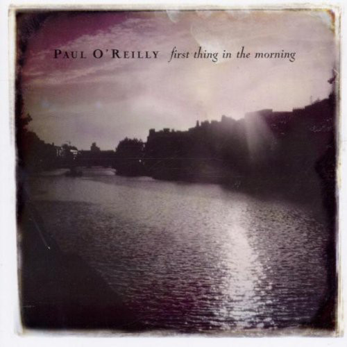 O'Reilly, Paul First Thing In The Morning CD