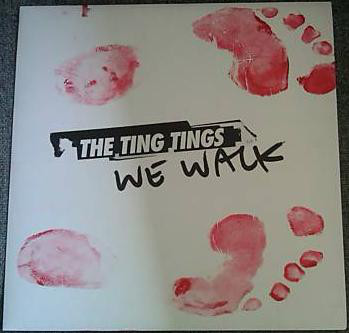 The Ting Tings We Walk