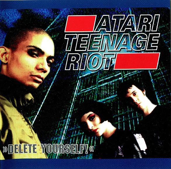 Atari Teenage Riot Delete Yourself! CD