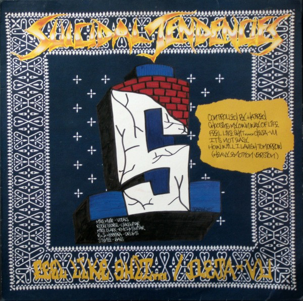 Suicidal Tendencies Controlled By Hatred / Feel Like Shit...Deja-Vu
