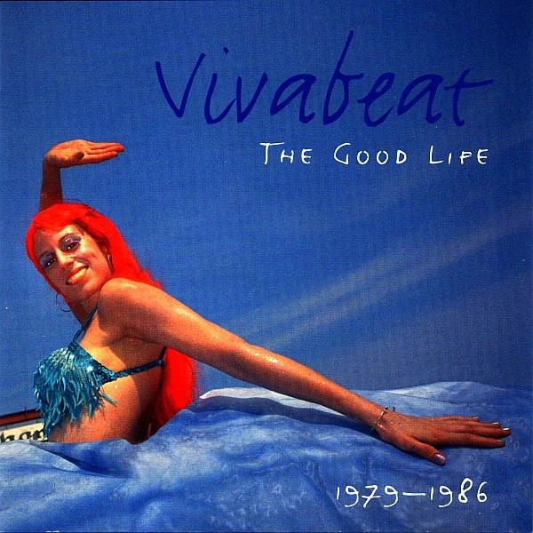 Vivabeat The Good Life 1979-1986