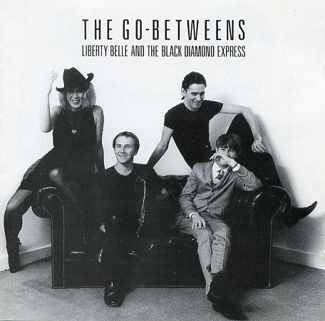 The Go-Betweens Liberty Belle And The Black Dimond Express