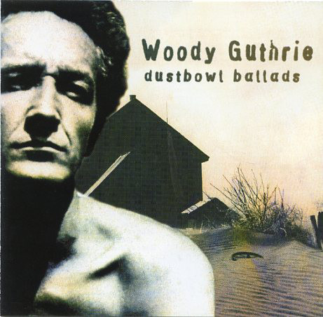 Guthrie, Woody Dustbowl Ballads