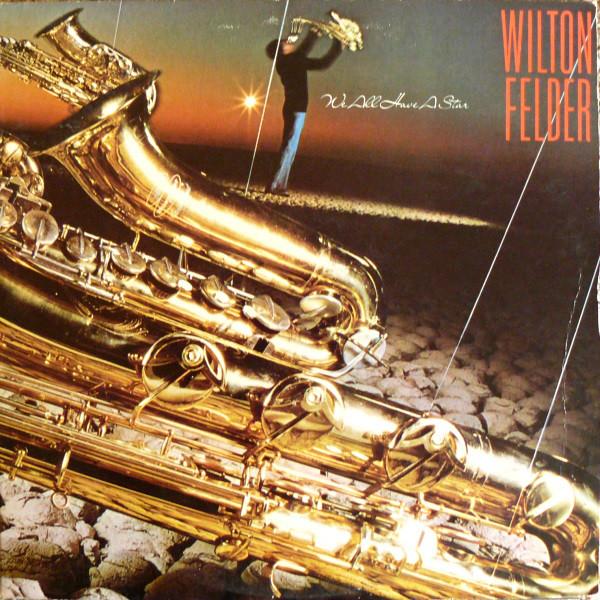 Felder, Wilton We All Have A Star Vinyl