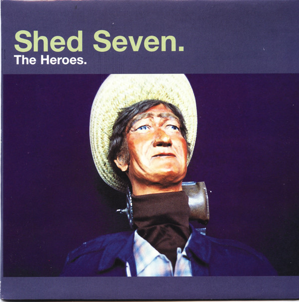 Shed Seven The Heroes