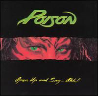 Poison Open Up And Say... Ahhh!