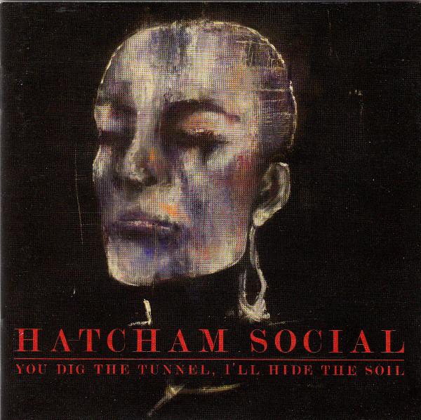 Hatcham Social You Dig The Tunnel, I'll Hide The Soil Vinyl