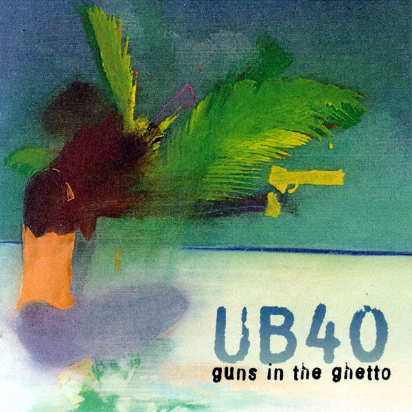 UB40 Guns In The Ghetto