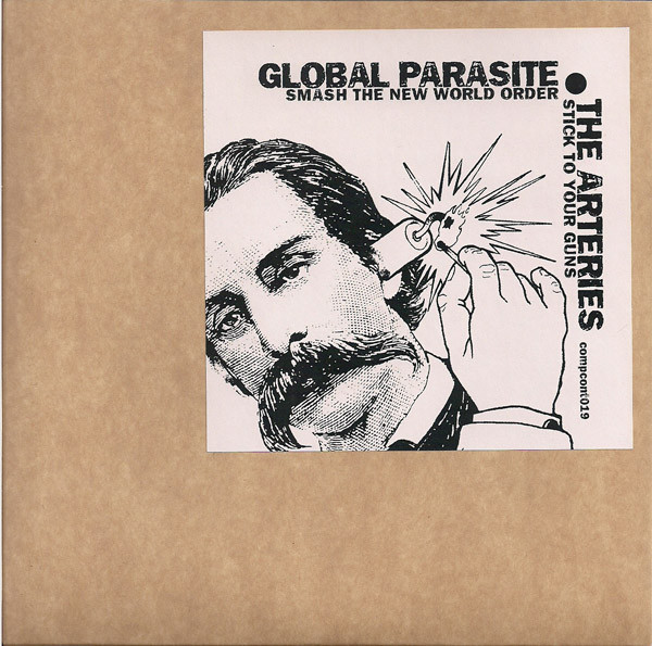 Global Parasite / The Arteries Smash The New World Order / Stick To Your Guns