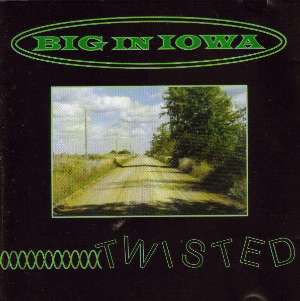 Big In Iowa Twisted