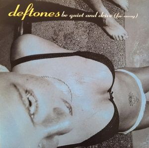 Deftones Be Quiet And Drive