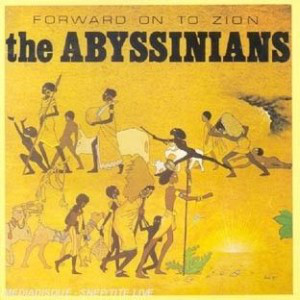 The Abyssinians Forward On To Zion