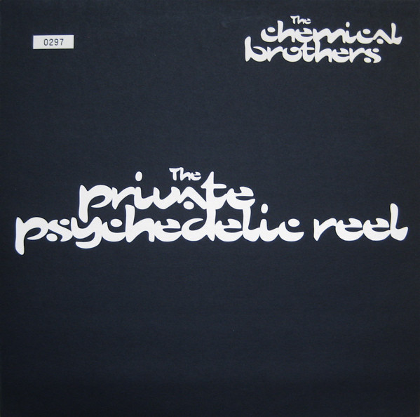 The Chemical Brothers The Private Psychedelic Reel