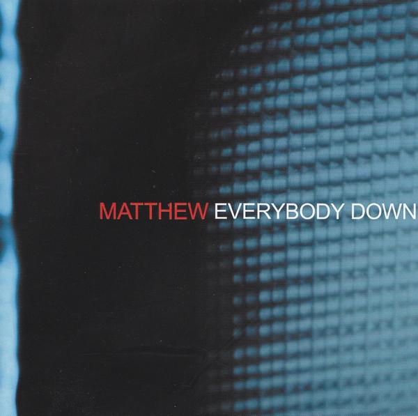 Matthew Everybody Down CD