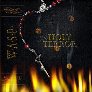 W.A.S.P. / WASP Unholy Terror