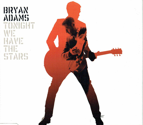 Adams, Bryan Tonight We Have The Stars CD