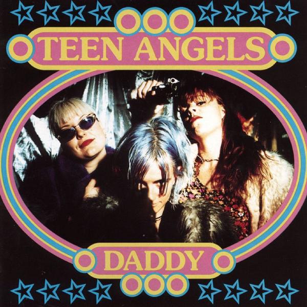 Teen Angels Daddy CD
