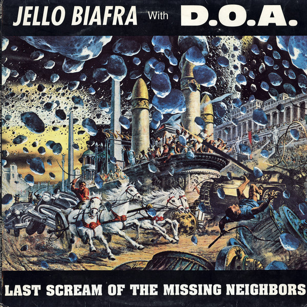 Jello Biafra With D.O.A. Last Scream Of The Missing Neighbors