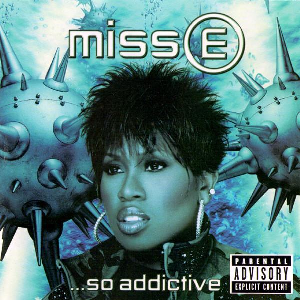 Elliott, Missy Miss E ...So Addictive
