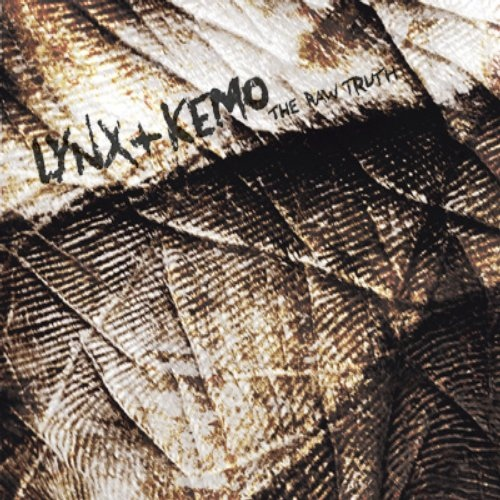 Lynx / Kemo The Raw Truth