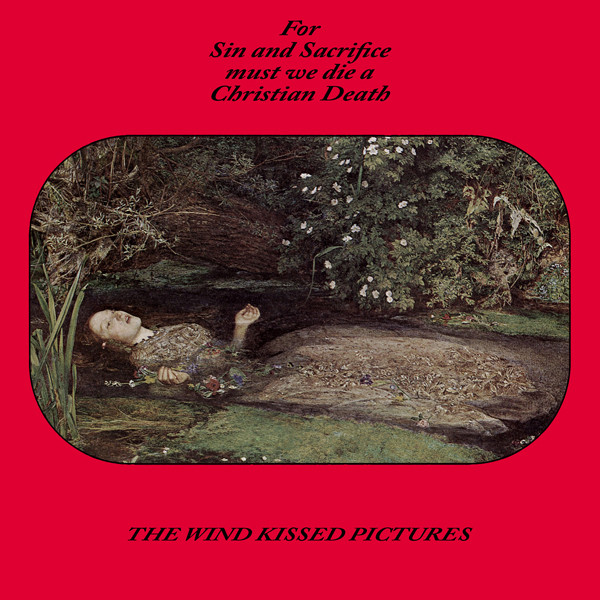 For Sin And Sacrifice Must We Die A Christian Death The Wind Kissed Pictires Vinyl