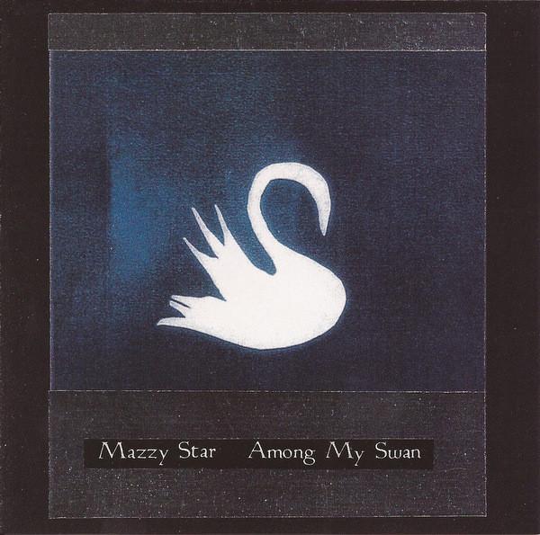 Mazzy Star Among My Swan CD