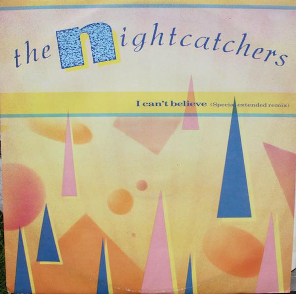 The Nightcatchers I Can't Believe